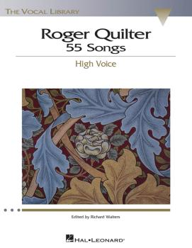 Roger Quilter: 55 Songs: High Voice The Vocal Library (HL-00740225)