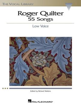 Roger Quilter: 55 Songs: Low Voice The Vocal Library (HL-00740226)