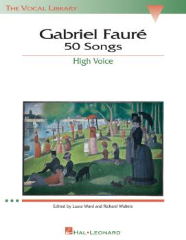 Gabriel Fauré: 50 Songs: The Vocal Library High Voice (HL-00747071)