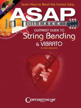 ASAP Guitarist Guide to String Bending & Vibrato: Learn How to Bend th (HL-00001347)