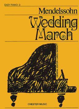 Felix Mendelssohn: Wedding March (Easy Piano) (HL-14021245)