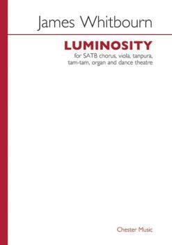 Luminosity: SATB Chorus, Viola, Tanpura, Tam-tam, Organand dance theat (HL-14035942)