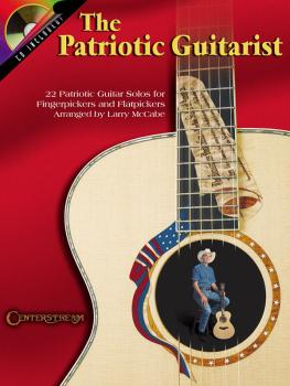 The Patriotic Guitarist: 22 Patriotic Guitar Solos for Fingerpickers a (HL-00000293)
