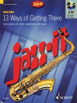 Jazz-it - 13 Ways of Getting There: Jazzy Pieces for Tenor Saxophone a (HL-49030524)