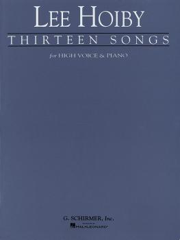 Thirteen Songs (Voice and Piano) 13 Songs by Lee Hoiby (HL-50480727)