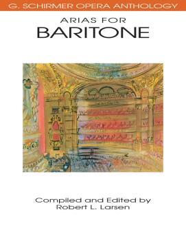 Arias for Baritone: G. Schirmer Opera Anthology (HL-50481100)