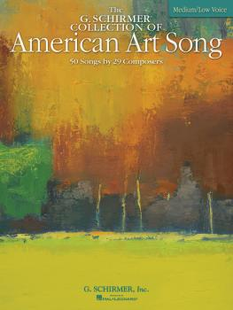 The G. Schirmer Collection of American Art Song - 50 Songs by 29 Compo (HL-50485069)