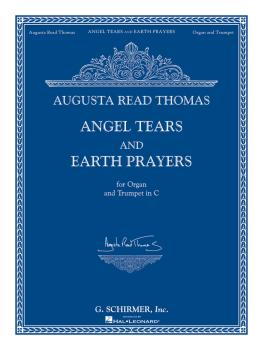 Angel Tears and Earth Prayers (for Organ and Trumpet in C or Flute, Ob (HL-50486250)