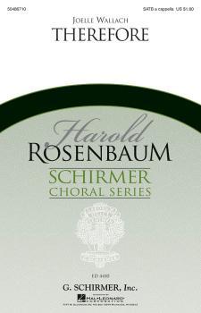 Therefore: Harold Rosenbaum Choral Series (HL-50486710)
