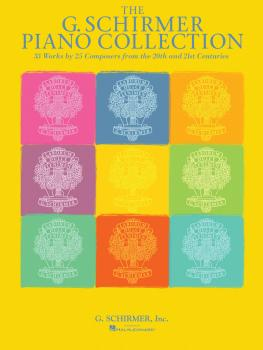 The G. Schirmer Piano Collection: 33 Works by 25 Composers from the 20 (HL-50490709)