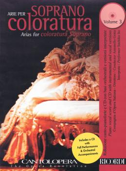 Arias for Coloratura Soprano, Vol. 3: Cantolopera Series With a CD of  (HL-50490789)