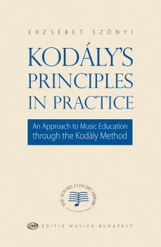 Kodály's Principles in Practice: An Approach to Music Education throug (HL-50497660)