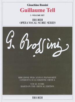 Guillaume Tell: Ricordi Opera Vocal Score Series, Softcover 3 Volume S (HL-50499444)