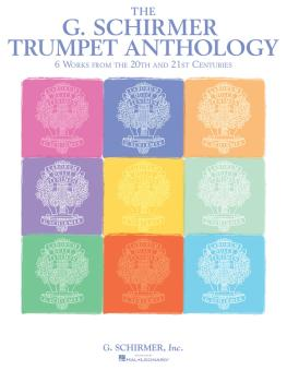 The G. Schirmer Trumpet Anthology: 6 Works from the 20th and 21st Cent (HL-50600258)