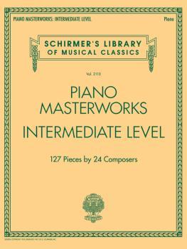 Piano Masterworks - Intermediate Level: Schirmer's Library of Musical  (HL-50600034)