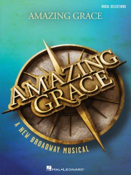 Amazing Grace - A New Broadway Musical: Vocal Line with Piano Accompan (HL-00156237)