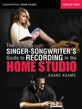 The Singer-Songwriter's Guide to Recording in the Home Studio (HL-00148211)