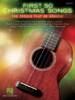 First 50 Christmas Songs You Should Play on Ukulele (HL-00171335)