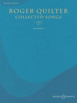 Roger Quilter - Collected Songs: 60 Songs - High Voice (HL-48023637)