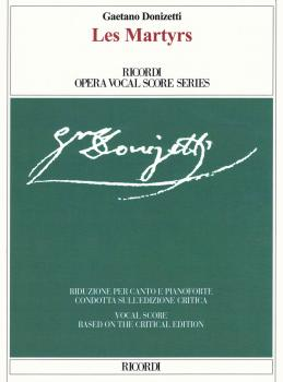 Les Martyrs: Based on the Critical Edition Ricordi Opera Vocal Score S (HL-50600762)