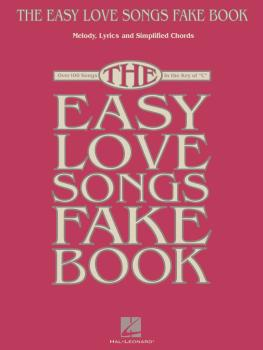 The Easy Love Songs Fake Book: Melody, Lyrics & Simplified Chords in t (HL-00159775)