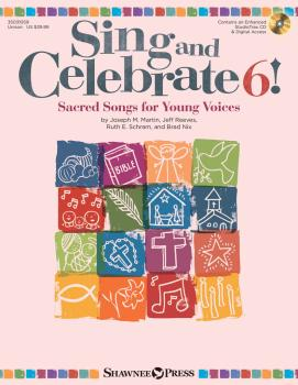 Sing and Celebrate 6! Sacred Songs for Young Voices: Book/Enhanced CD/ (HL-35031059)