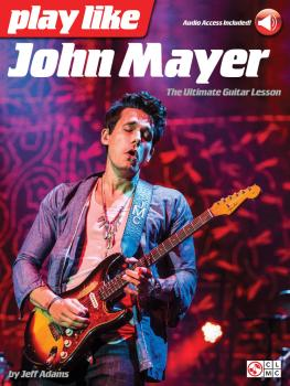 Play like John Mayer: The Ultimate Guitar Lesson (HL-00144296)