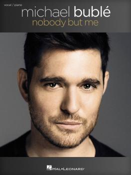 Michael Bublé - Nobody But Me (HL-00215499)