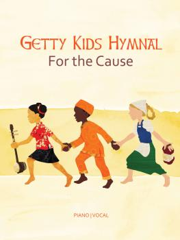 Getty Kid's Hymnal - For the Cause (HL-00242668)