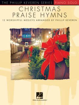 Christmas Praise Hymns: Phillip Keveren Series (HL-00236669)