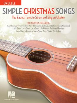 Simple Christmas Songs: The Easiest Tunes to Strum & Sing on Ukulele (HL-00237200)