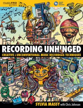 Recording Unhinged: Creative and Unconventional Music Recording Techni (HL-00142105)