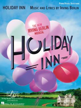 Holiday Inn - The New Irving Berlin Musical: Piano/Vocal Selections (HL-00194941)