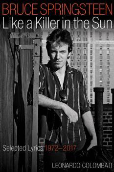 Bruce Springsteen - Like a Killer in the Sun: Selected Lyrics 1972-201 (HL-00198254)