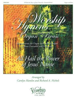 All Hail the Power of Jesus' Name: Worship Hymns for Organ and Brass (HL-00210362)