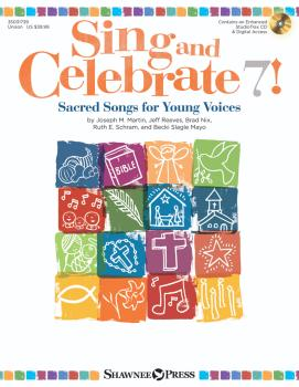 Sing & Celebrate 7! Sacred Songs for Young Voices: Book/Enhanced CD/On (HL-35031739)