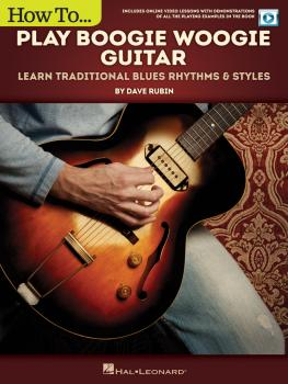 How to Play Boogie Woogie Guitar: Learn Traditional Blues Rhythms & St (HL-00157974)