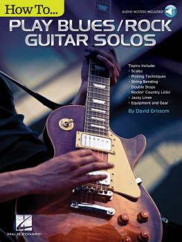 How to Play Blues/Rock Guitar Solos: Audio Access Included! (HL-00249561)