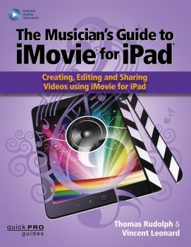 The Musicians Guide to iMovie for iPad: Creating, Editing and Sharing  (HL-00158227)