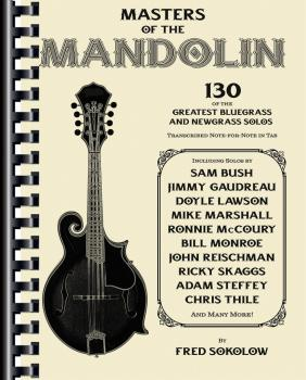 Masters of the Mandolin: 130 of the Greatest Bluegrass and Newgrass So (HL-00195621)