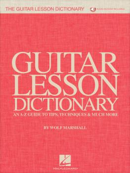 The Guitar Lesson Dictionary: An A-Z Guide to Tips, Techniques & Much  (HL-00258100)