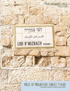 Libi B'Mizrach - Volume 1: Music of Progressive Israeli T'Filah (HL-00277064)