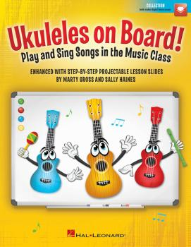 Ukuleles on Board!: Play and Sing Songs in the Music Class with Step-b (HL-00261481)
