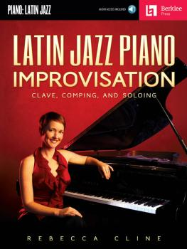 Latin Jazz Piano Improvisation: Clave, Comping, and Soloing (HL-50449649)