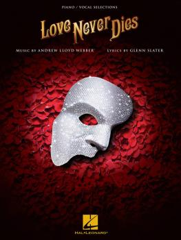 Love Never Dies: Piano/Vocal Selections (HL-00276502)