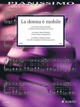 La Donna è Mobile: 50 Famous Opera Melodies in Easy Piano Arrangements (HL-49045922)