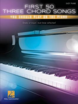 First 50 3-Chord Songs You Should Play on Piano (HL-00249666)