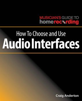 How to Choose and Use Audio Interfaces: The Musician's Guide to Home R (HL-00269495)