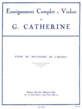 Etude Du Mécanisme De L'archet: Enseignement Complet du Violin (HL-48180105)