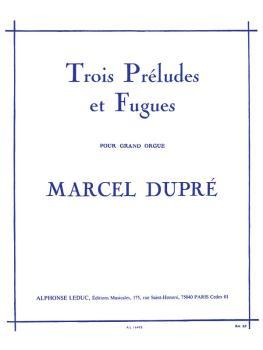 Trois Preludes et Fugues (for Organ Solo) (HL-48180158)
